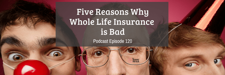 5 Reasons Why Whole Life Insurance is Bad