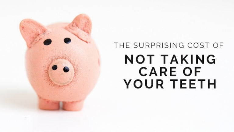 The Cost Of NOT Taking Care Of Your Teeth